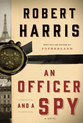 An Officer and a Spy By Harris, Robert