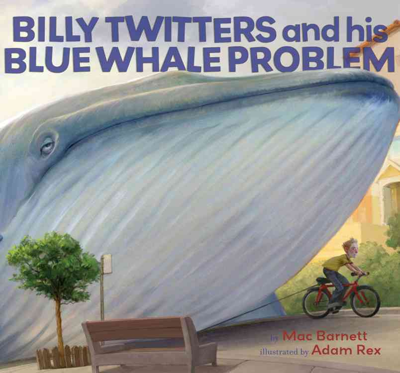 Billy Twitters and His Blue Whale Problem By Barnett, Mac/ Rex, Adam (ILT)